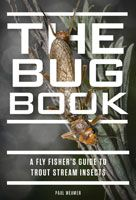 Bug Book A Fly Fisher's Guide